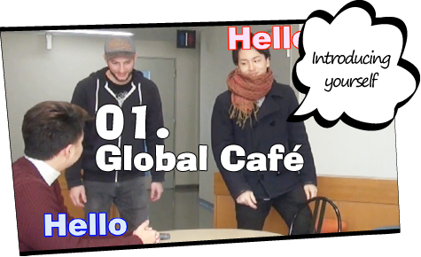 01. Global Café / introducing yourself