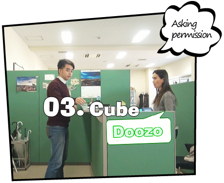 03. Cube / Asking permission