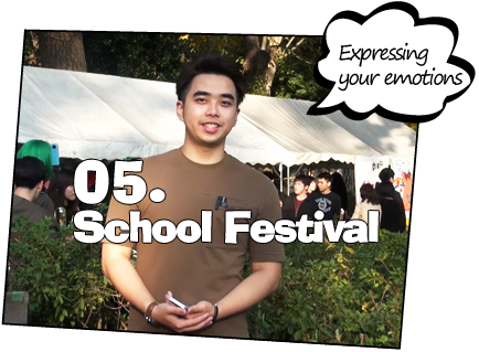 05. School Festival / Expressing your emotions