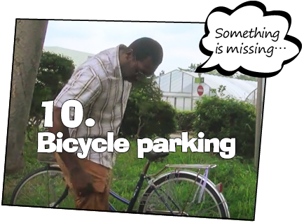 10. Bicycle parking / Something is missing…