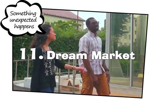 11. Dream Market / Something unexpected happens