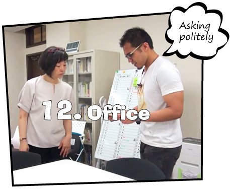 12. Office / Asking politely